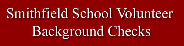 Smithfield School Volunteer Background Check Information